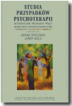 Studia przypadków psychoterapii. Integracyjne przykłady pracy...
