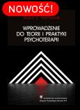 Wprowadzenie do teorii i praktyki psychoterapii